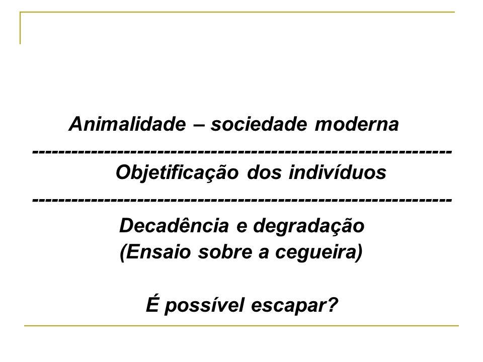 Animalidade – sociedade moderna