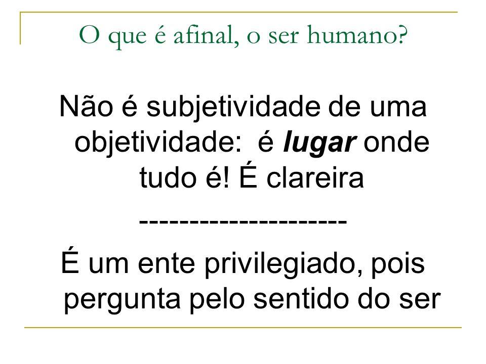 O que é afinal, o ser humano