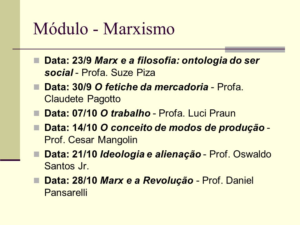 Módulo - MarxismoData: 23/9 Marx e a filosofia: ontologia do ser social - Profa. Suze Piza.