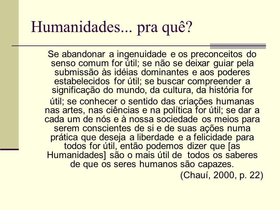 Humanidades... pra quê