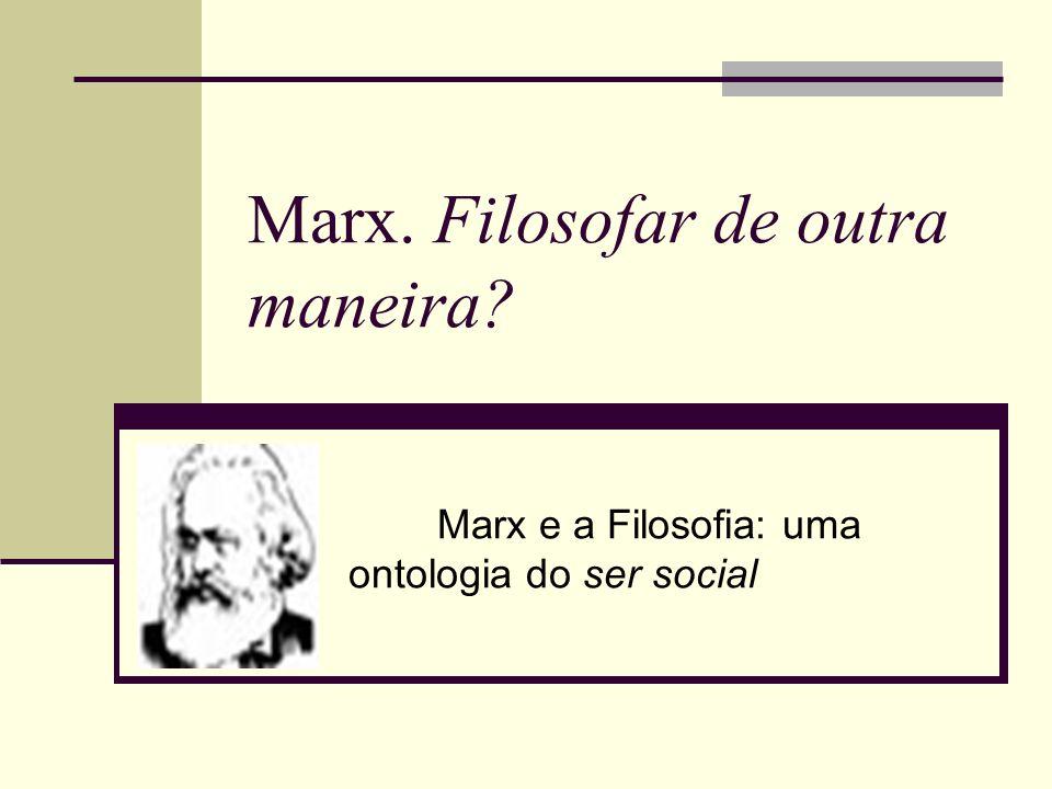 Marx. Filosofar de outra maneira