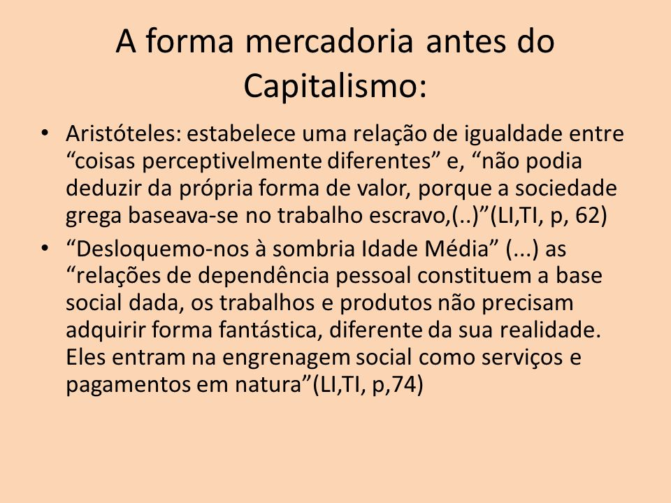 A forma mercadoria antes do Capitalismo:
