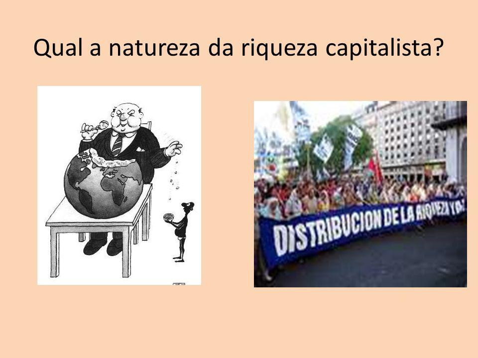 Qual a natureza da riqueza capitalista