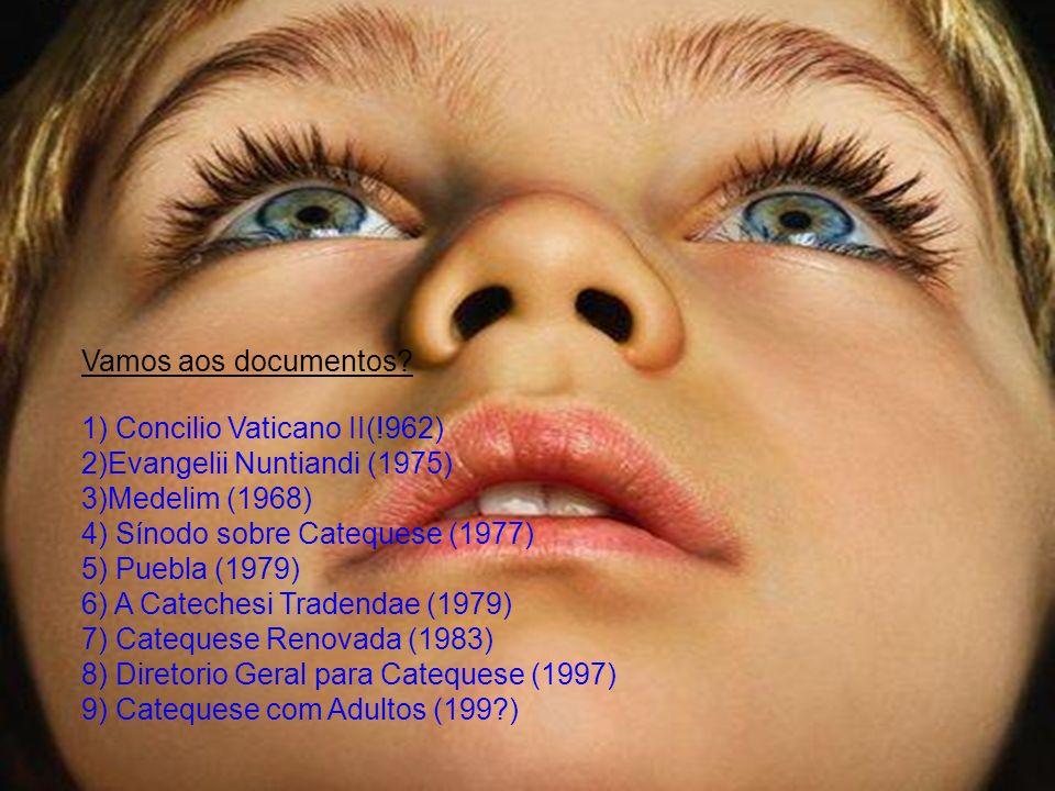 Vamos aos documentos 1) Concilio Vaticano II(!962) 2)Evangelii Nuntiandi (1975) 3)Medelim (1968)