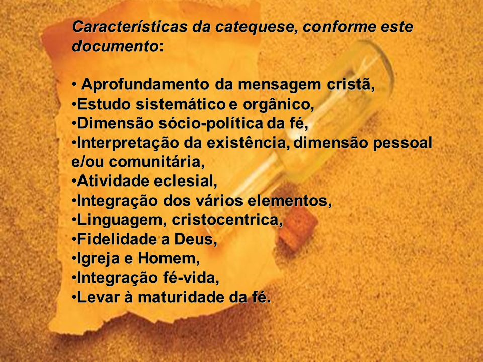 Características da catequese, conforme este documento: