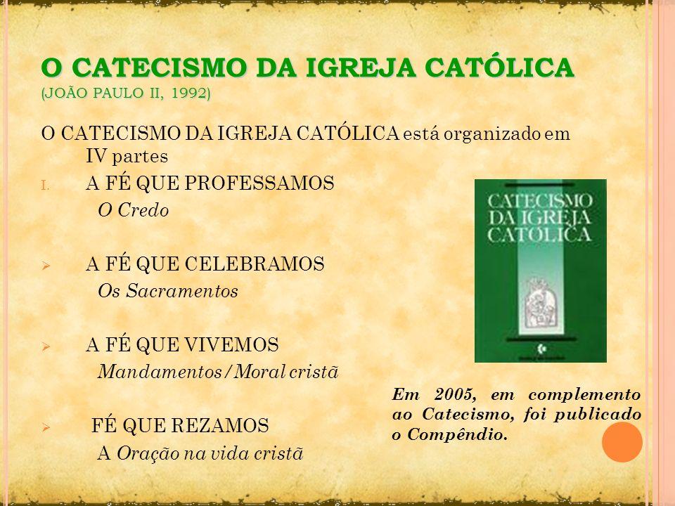 O CATECISMO DA IGREJA CATÓLICA (JOÃO PAULO II, 1992)