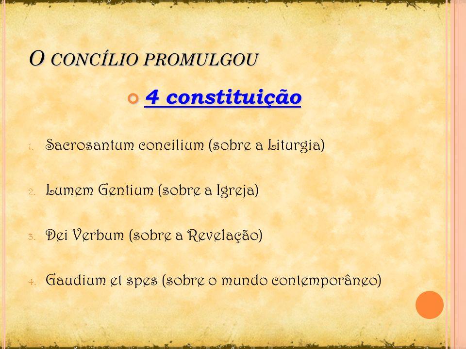 O concílio promulgou 4 constituição