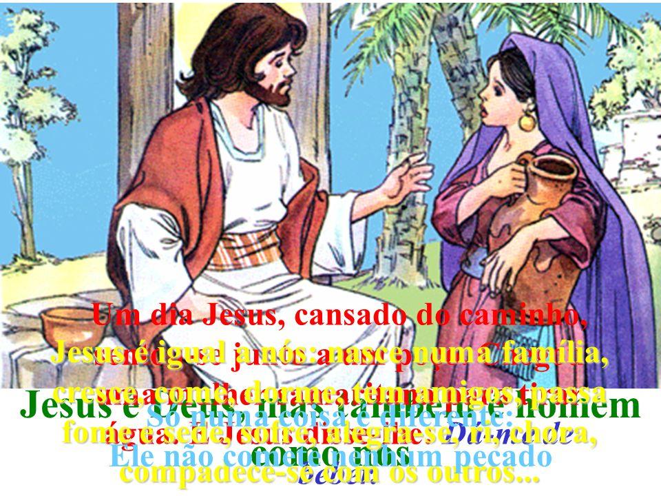 Jesus é Deus, mas também é homem como nós