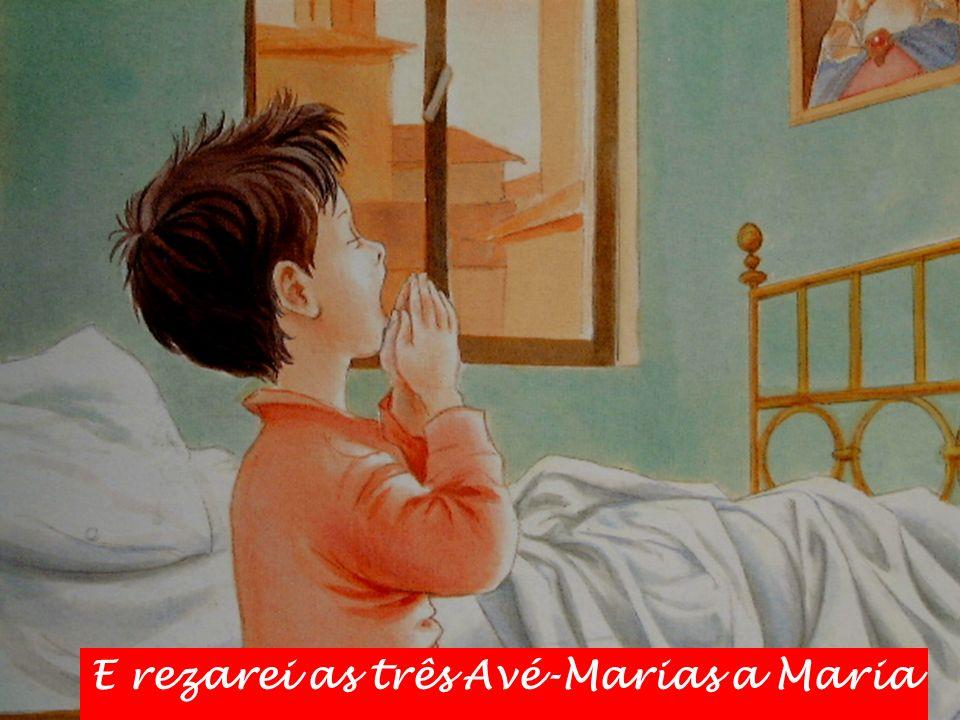 E rezarei as três Avé-Marias a Maria