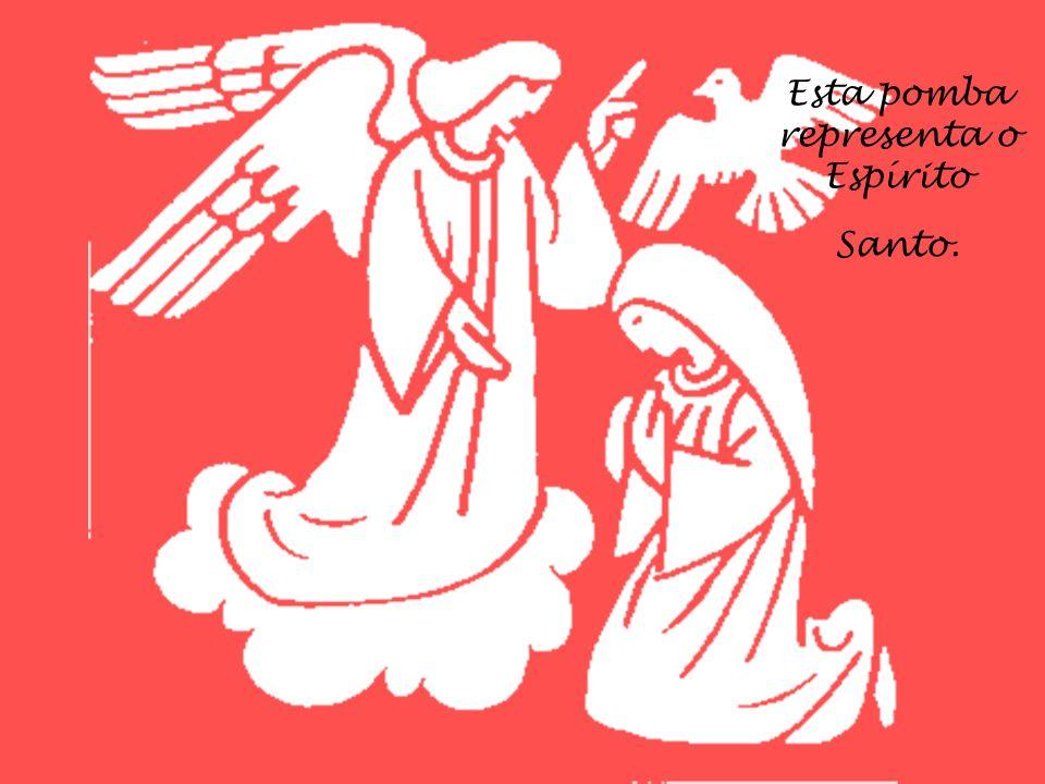 Esta pomba representa o Espírito Santo.