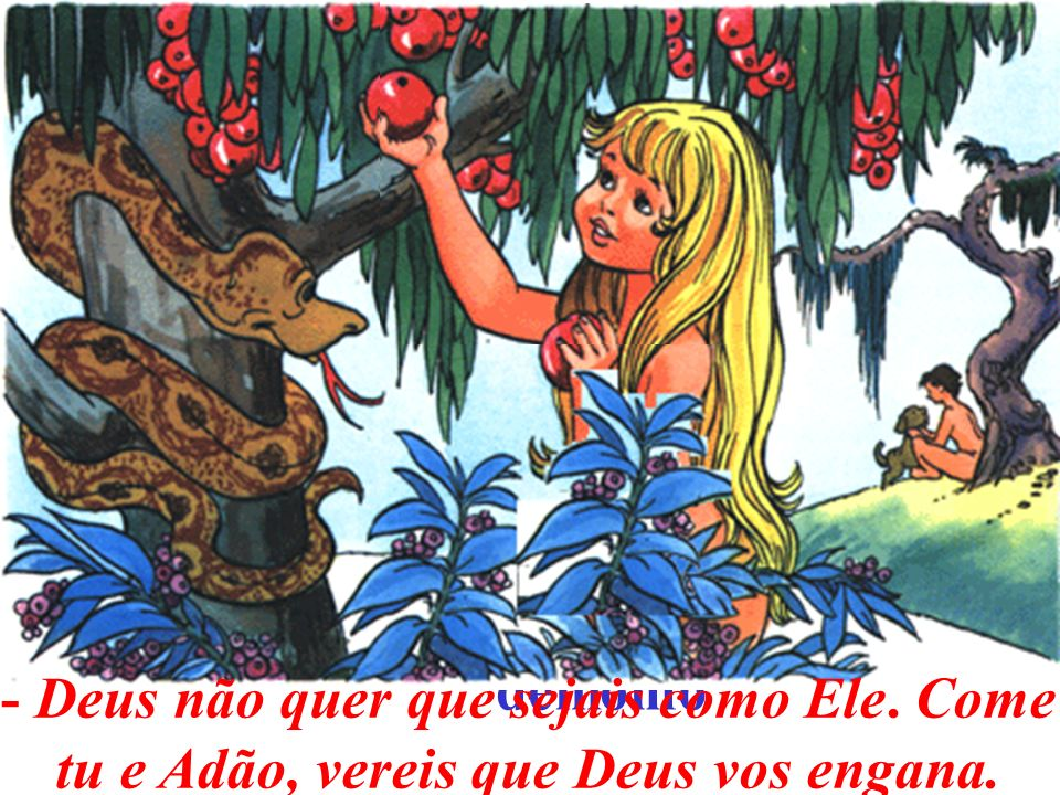 Um dia, estavam Adão e Eva a divertirem-se no Paraíso