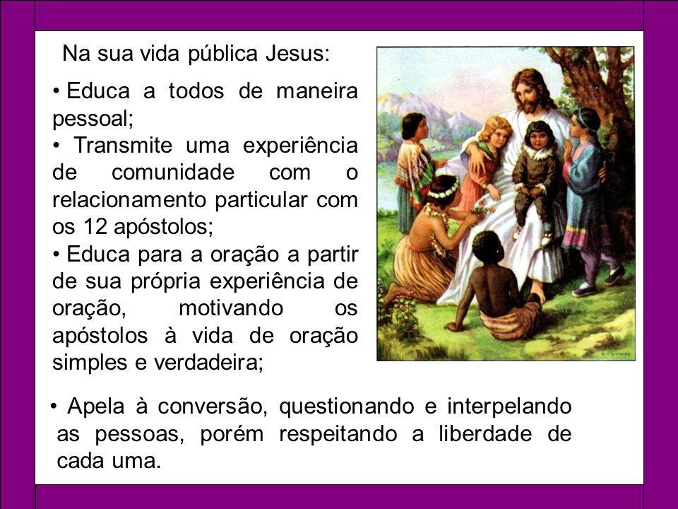 Na sua vida pública Jesus: