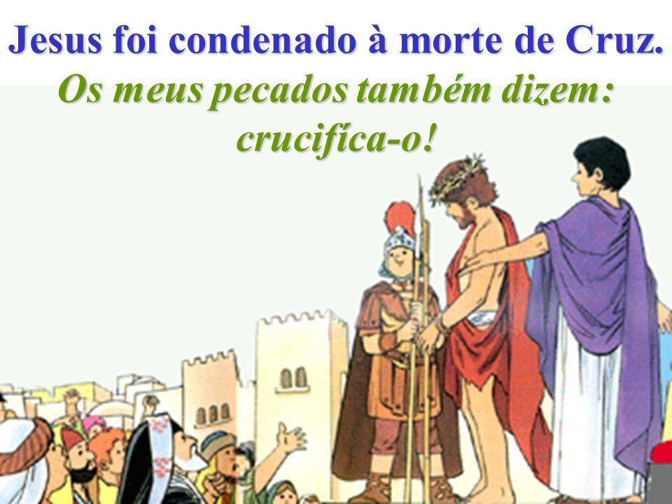 Jesus foi condenado à morte de Cruz