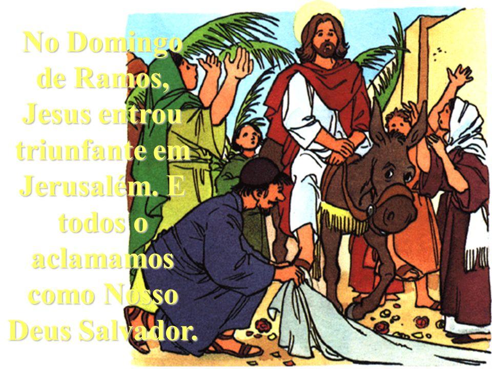 No Domingo de Ramos, Jesus entrou triunfante em Jerusalém