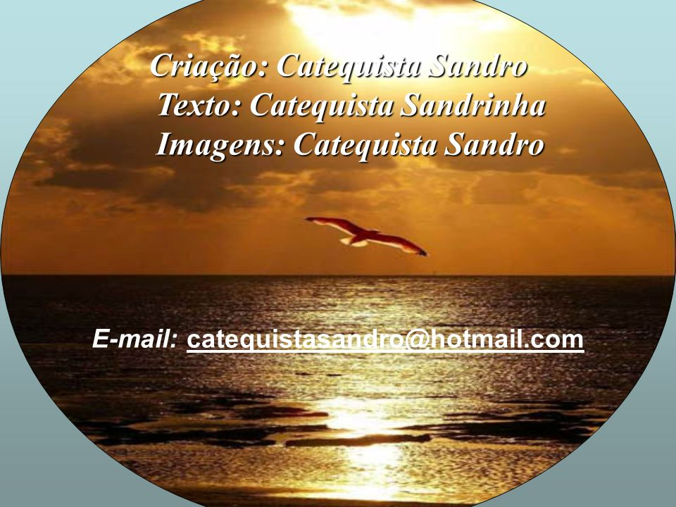 E-mail: catequistasandro@hotmail.com