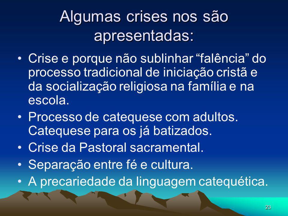 Algumas crises nos são apresentadas: