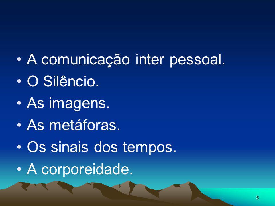 A comunicação inter pessoal.