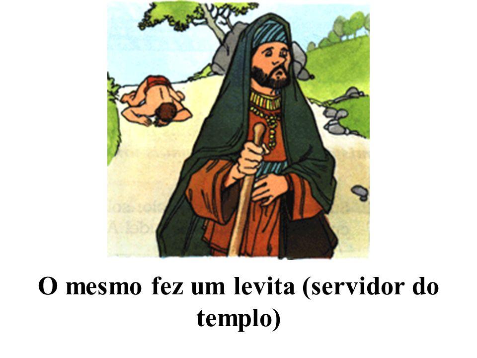 O mesmo fez um levita (servidor do templo)