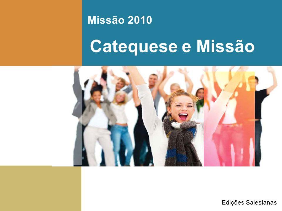 Missão 2010 Catequese e Missão Edições Salesianas