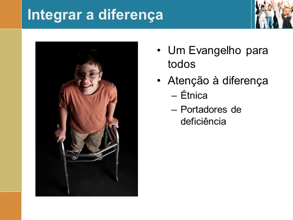 Integrar a diferença Um Evangelho para todos Atenção à diferença