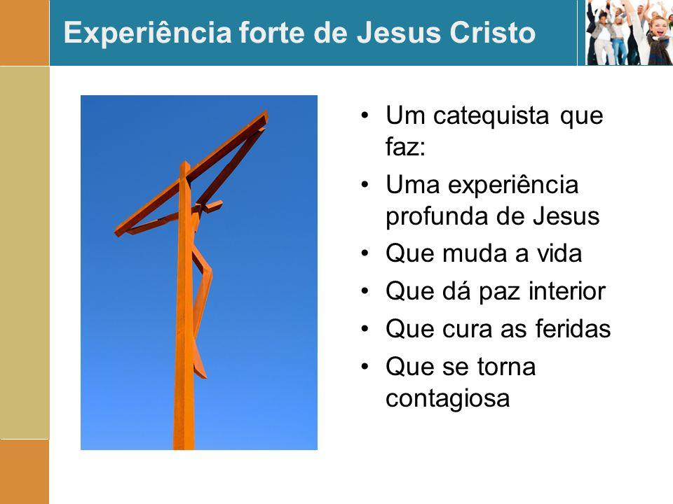 Experiência forte de Jesus Cristo