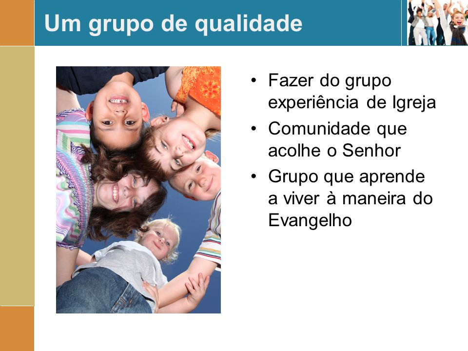 Um grupo de qualidade Fazer do grupo experiência de Igreja