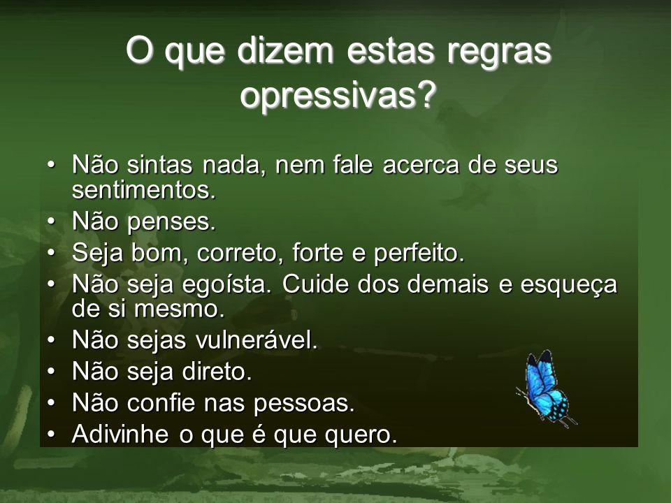 O que dizem estas regras opressivas