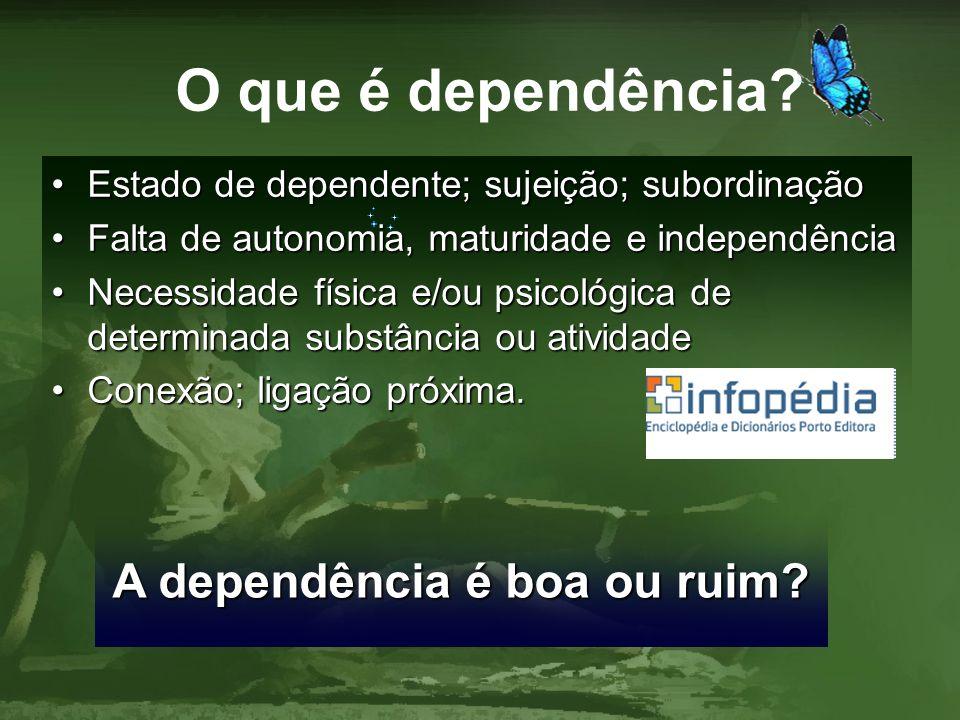 A dependência é boa ou ruim