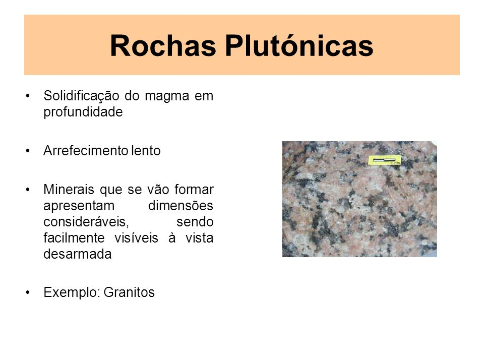 Rochas Plutónicas Solidificação do magma em profundidade