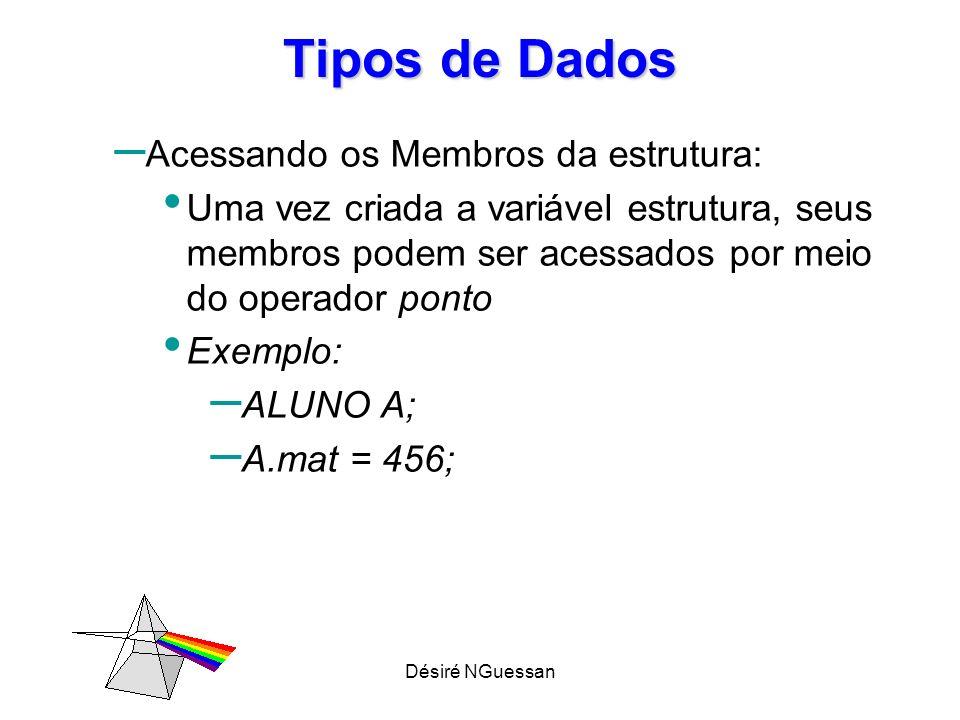 Tipos de Dados Acessando os Membros da estrutura: