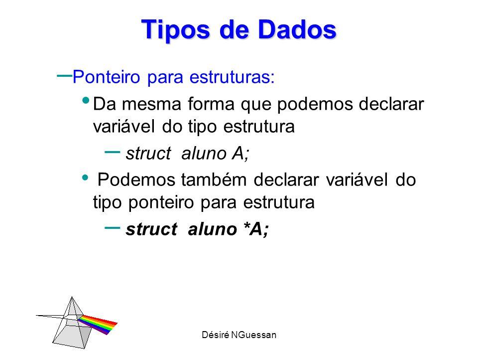 Tipos de Dados Ponteiro para estruturas: