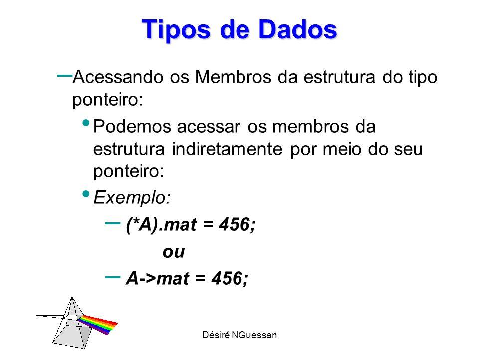 Tipos de Dados Acessando os Membros da estrutura do tipo ponteiro: