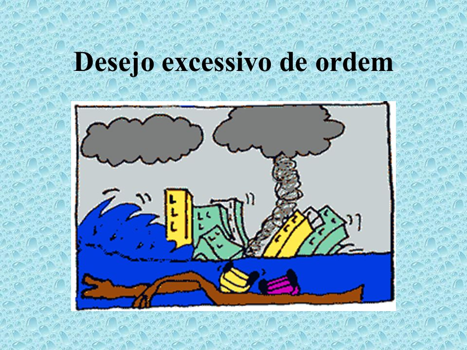 Desejo excessivo de ordem