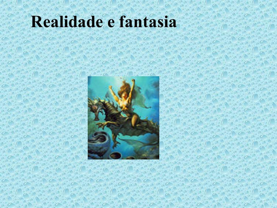 Realidade e fantasia