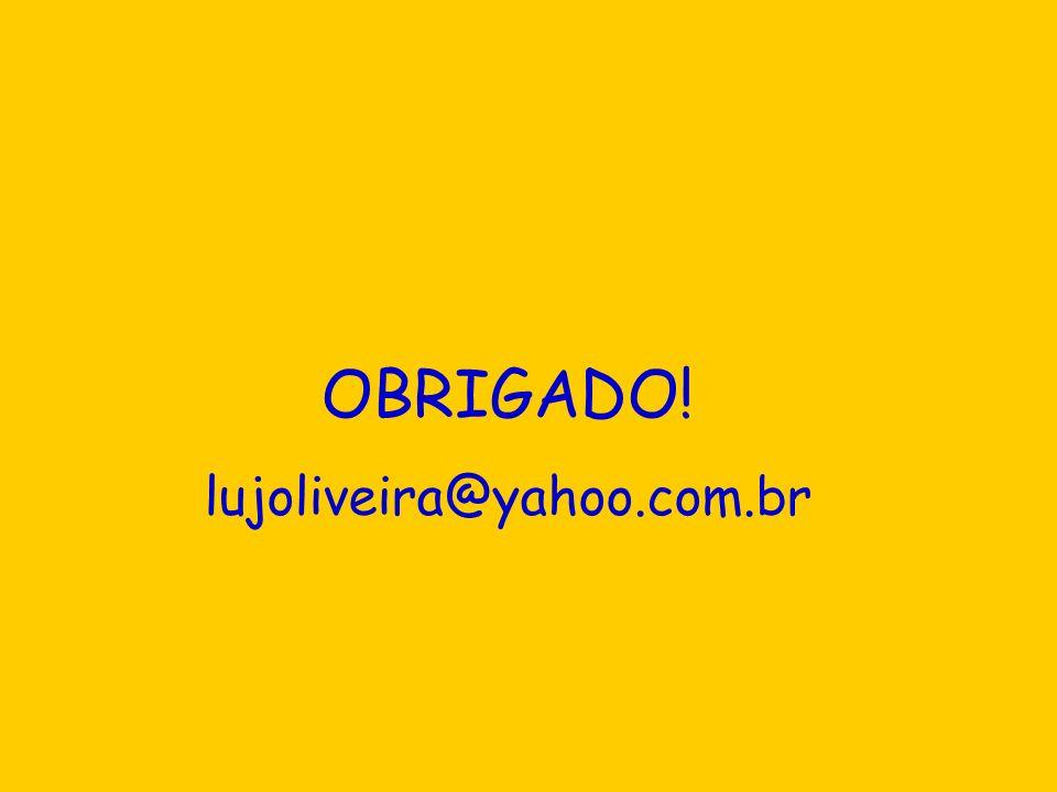 OBRIGADO! lujoliveira@yahoo.com.br