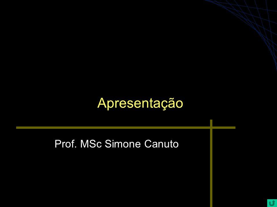 Apresentação Prof. MSc Simone Canuto
