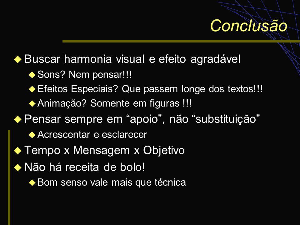 Conclusão Buscar harmonia visual e efeito agradável