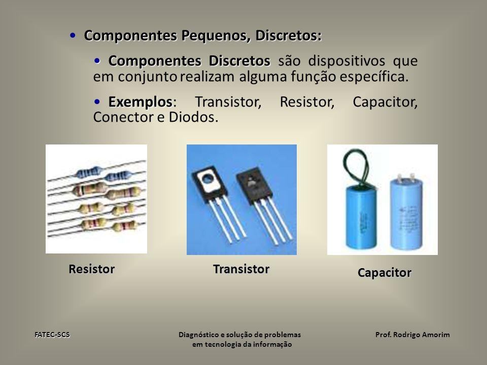 Componentes Pequenos, Discretos:
