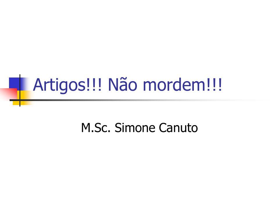 Artigos!!! Não mordem!!! M.Sc. Simone Canuto