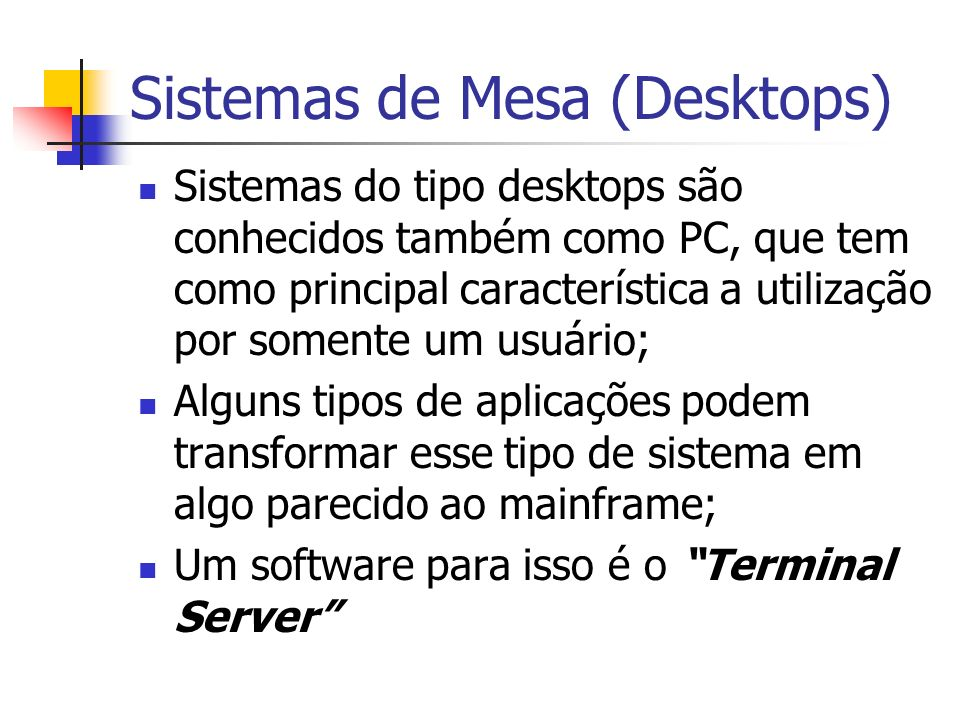 Sistemas de Mesa (Desktops)