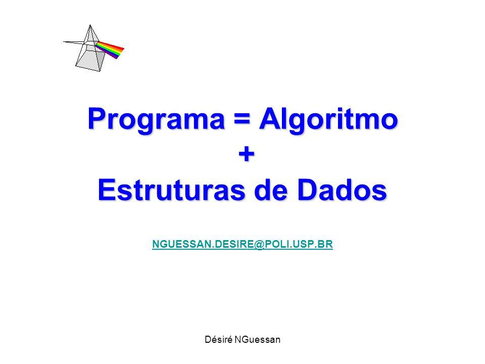 Programa = Algoritmo + Estruturas de Dados