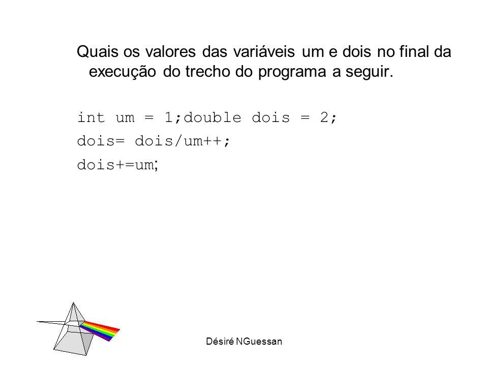 Quais os valores das variáveis um e dois no final da execução do trecho do programa a seguir.