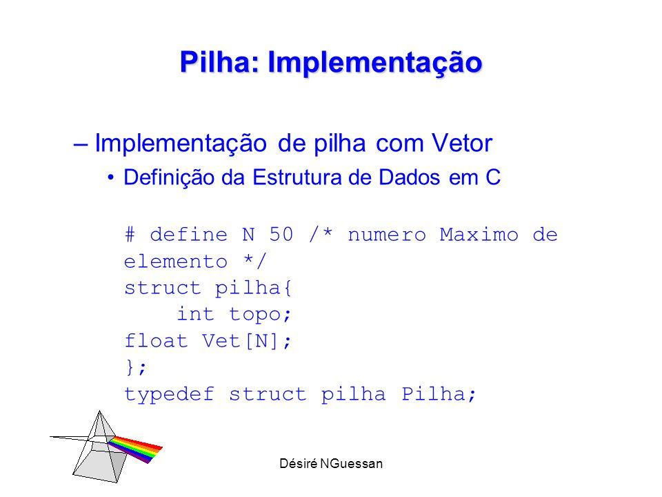Pilha: Implementação Implementação de pilha com Vetor