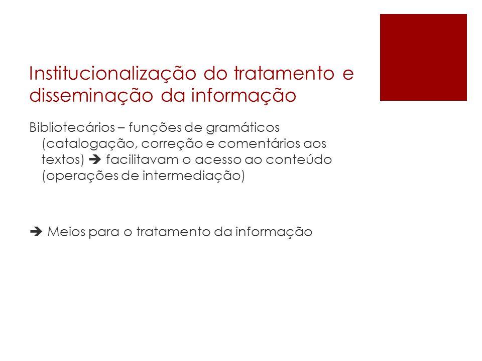 Institucionalização do tratamento e disseminação da informação