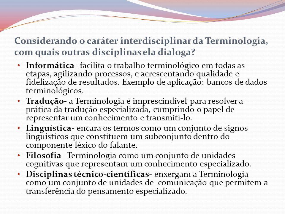 Considerando o caráter interdisciplinar da Terminologia, com quais outras disciplinas ela dialoga