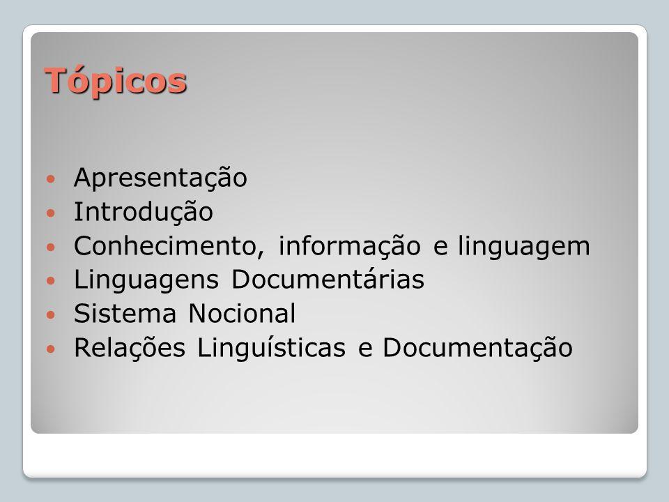 Tópicos Apresentação Introdução Conhecimento, informação e linguagem