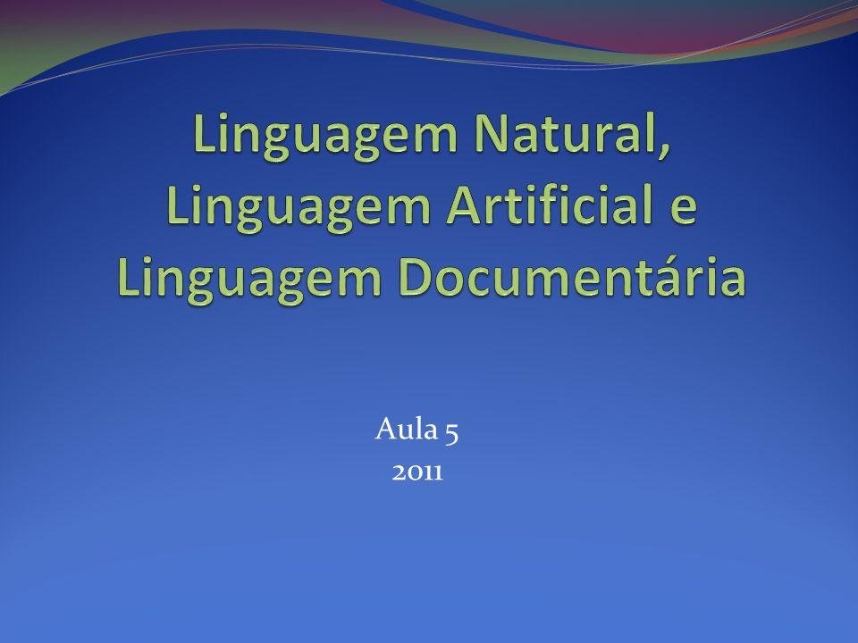 Linguagem Natural, Linguagem Artificial e Linguagem Documentária