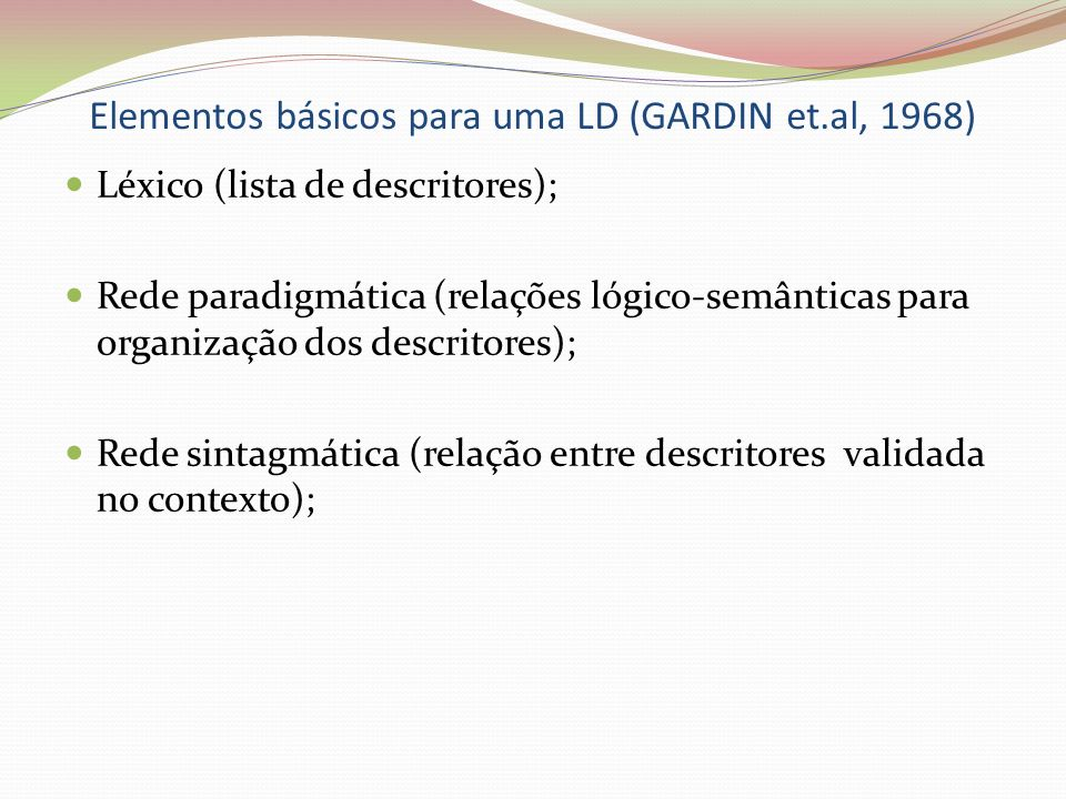 Elementos básicos para uma LD (GARDIN et.al, 1968)