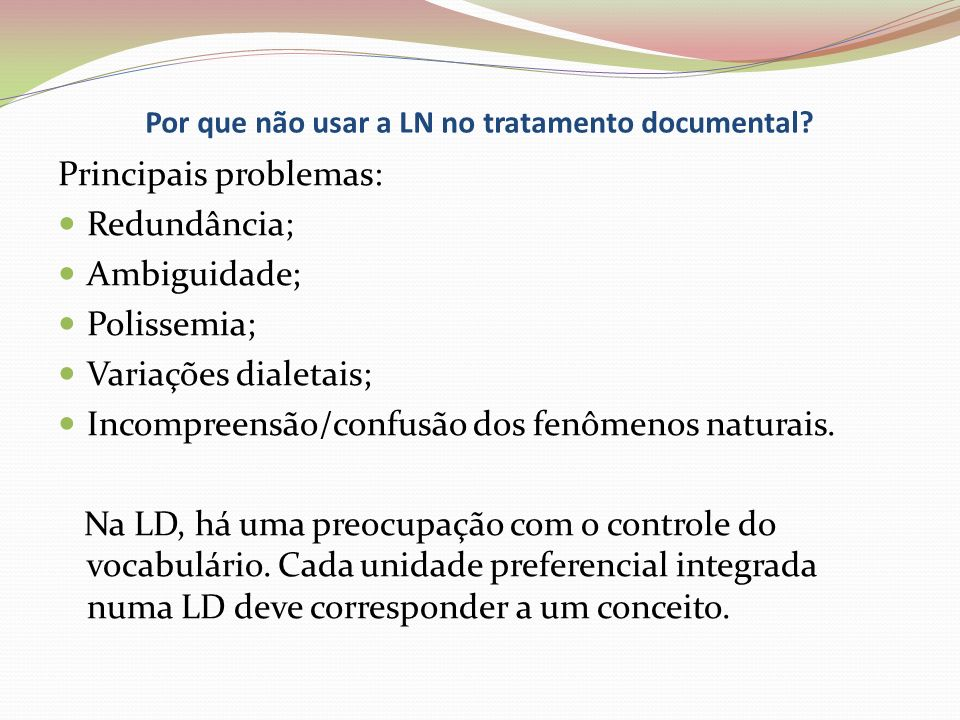 Por que não usar a LN no tratamento documental
