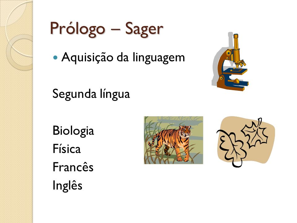 Prólogo – Sager Aquisição da linguagem Segunda língua Biologia Física